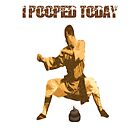I Pooped Today! by tommytidalwave
