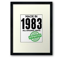 Made In 1983 All Original Parts - Quality Control Approved Framed Print