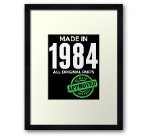 Made In 1984 All Original Parts - Quality Control Approved Framed Print