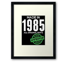 Made In 1985 All Original Parts - Quality Control Approved Framed Print