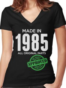 Made In 1985 All Original Parts - Quality Control Approved Women's Fitted V-Neck T-Shirt