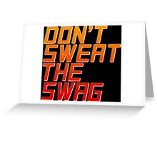 Don't Sweat the Swag Greeting Card
