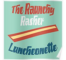 The Raunchy Rasher Luncheonette Poster