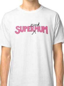 Super(tired)Mum in Pink and White Classic T-Shirt