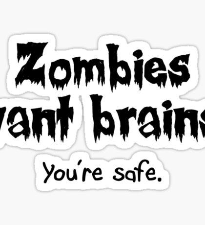 Zombies Want Brains! Sticker