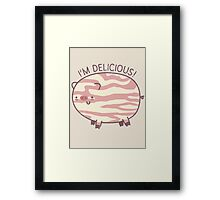 I'm Delicious! Framed Print