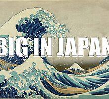 Big in Japan by welikestuff