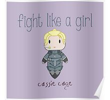 Fight Like a Girl - Mortal Kombat's Cassie Cage Poster