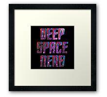 Deep Space Nerd/Deep Space Nine Framed Print