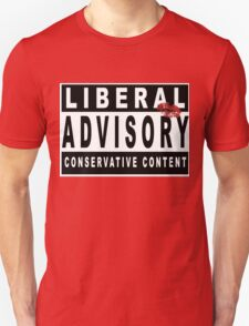Liberal Advisory - Warning of Conservative Content - Pro-GOP Shirt - Republicans - Conservatives - Sealed with a Kiss T-Shirt