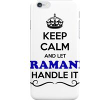 Keep Calm and Let PRAMANN Handle it iPhone Case/Skin
