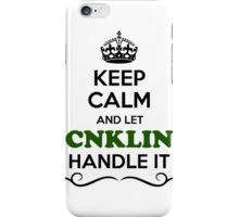 Keep Calm and Let CNKLIN Handle it iPhone Case/Skin