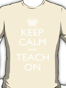 Keep Calm And Teach On - Tshirts T-Shirt