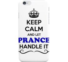 Keep Calm and Let PRANCE Handle it iPhone Case/Skin