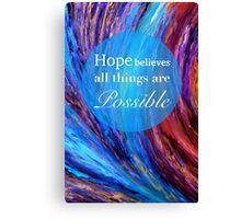 Hope Believes Canvas Print