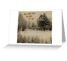 You Must Have the Time to Sit Greeting Card