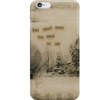 You Must Have the Time to Sit iPhone Case/Skin