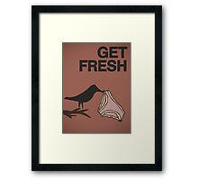 Get fresh... Framed Print