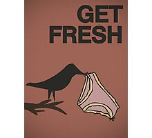 Get fresh... Photographic Print