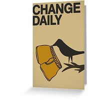 Change daily... Greeting Card