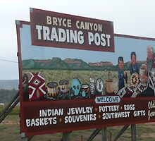 Sign Advertising Bryce Canyon Trading Post. by Mywildscapepics