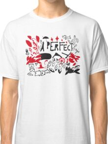 perfect day Classic T-Shirt