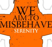 We Aim to misbehave - serenity t shirt, iphone case & more Sticker