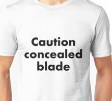 concealed blade Unisex T-Shirt