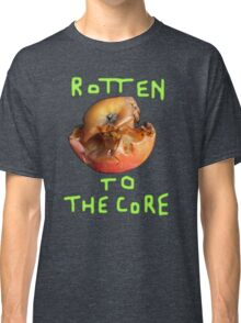 Rotten to the Core. Classic T-Shirt