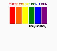 These Colors Don't Run, They Sashay Womens Fitted T-Shirt