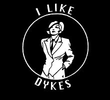 I Like Dykes by Terry Randall