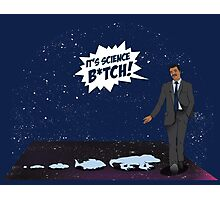 It's Science B*tch! Photographic Print