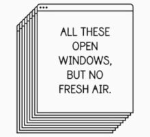 All These Open Windows But No Fresh Air T-Shirt by shoptumblr