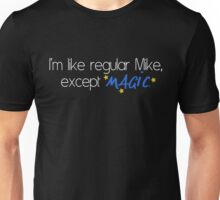Magic Mike Unisex T-Shirt