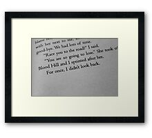For once, I didn't look back. Framed Print