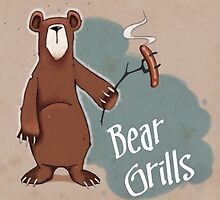 Bear Grills! by greenlitpete