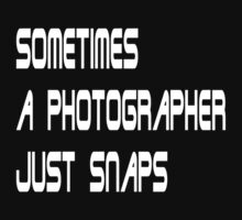 sometimes a photographer just snaps 2 - Redux by Barry W  King