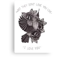 They Don't Love You Canvas Print