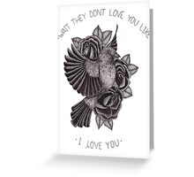 They Don't Love You Greeting Card