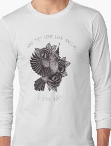 They Don't Love You Long Sleeve T-Shirt