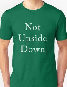 Not Upside Down T-Shirt