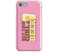 Buy this GIRL a BEER! with $ iPhone Case/Skin