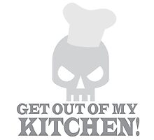 GET OUT OF MY KITCHEN with angry skull Photographic Print