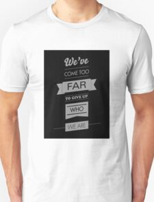 We've come too far to forget who we are - 2 T-Shirt