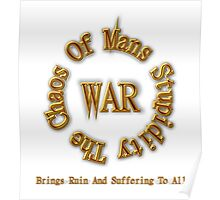 WAR - The Chaos Of Mans Stupidity Poster