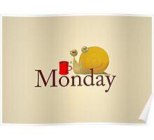 Monday Snail Poster