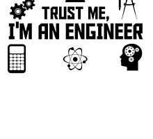 Trust me I am an Engineer by uniquecreatives