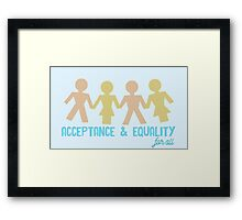 Acceptance & Equality for All Framed Print
