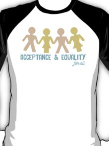 Acceptance & Equality for All T-Shirt