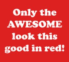 Only the AWESOME look this good in red! by red addiction